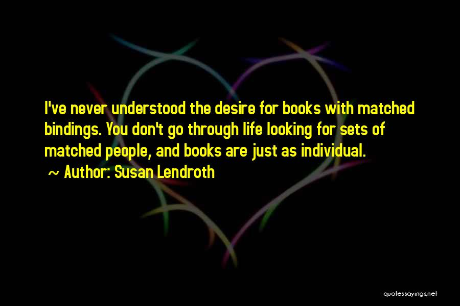 Book And Life Quotes By Susan Lendroth