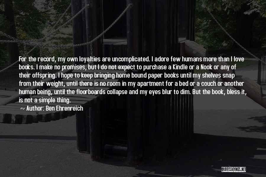 Book And Love Quotes By Ben Ehrenreich