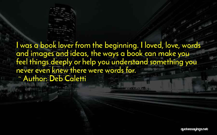 Book And Love Quotes By Deb Caletti