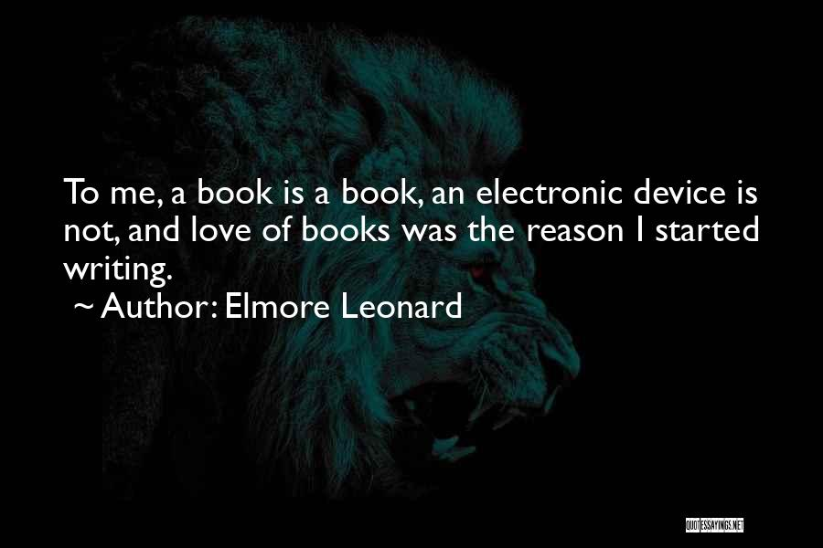 Book And Love Quotes By Elmore Leonard