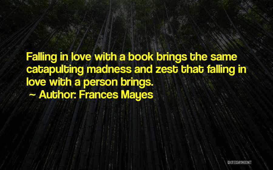 Book And Love Quotes By Frances Mayes
