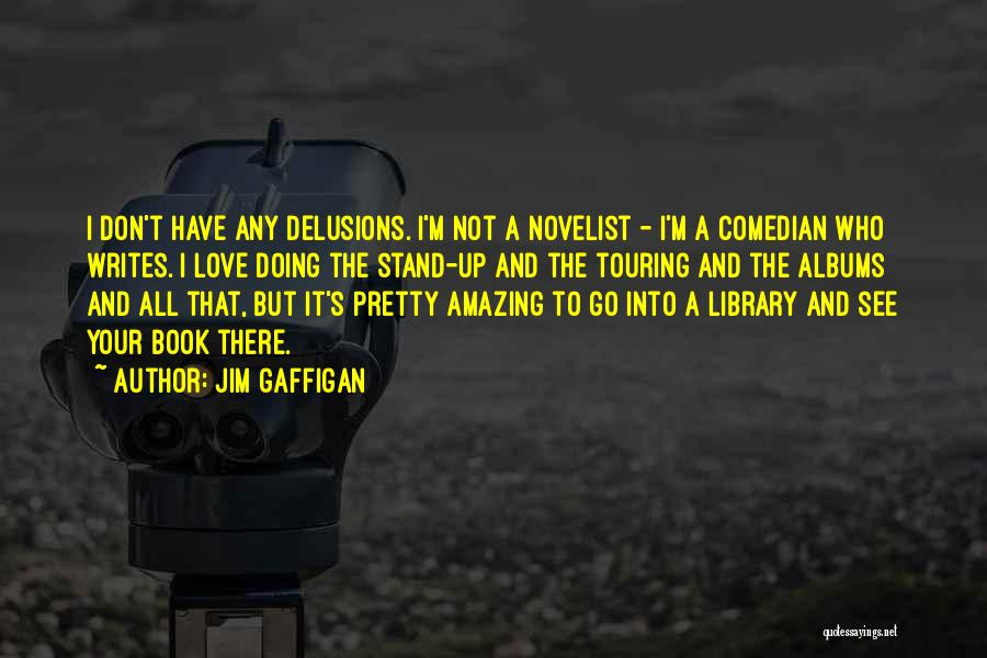 Book And Love Quotes By Jim Gaffigan