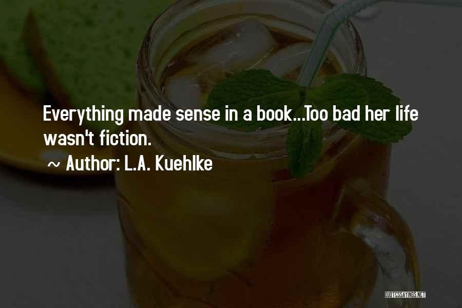 Book And Love Quotes By L.A. Kuehlke