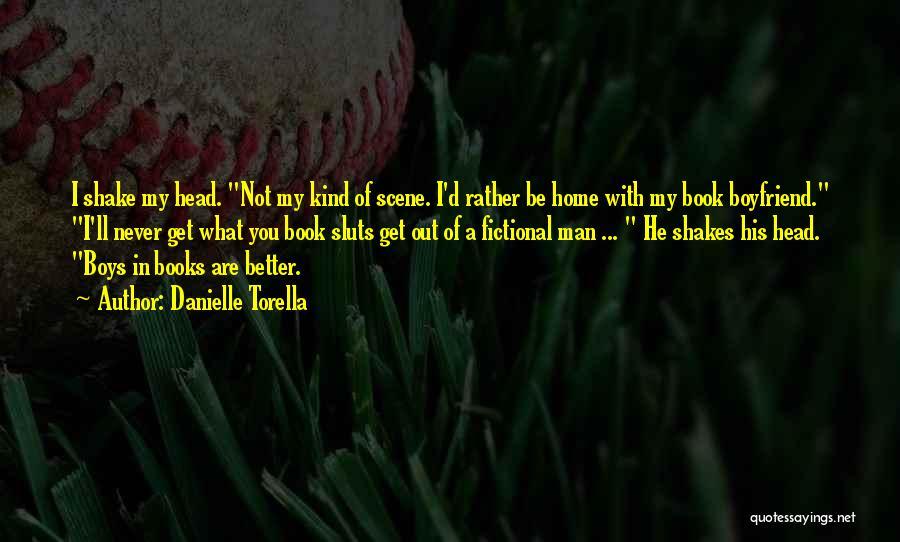 Book Boyfriend Quotes By Danielle Torella