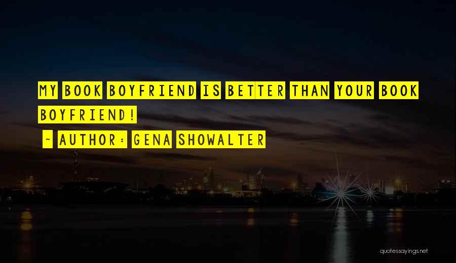Book Boyfriend Quotes By Gena Showalter