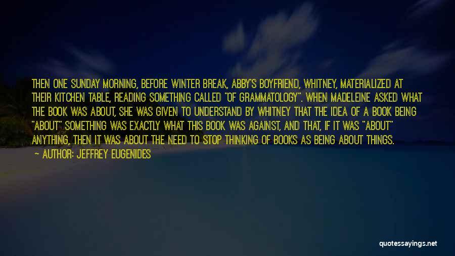 Book Boyfriend Quotes By Jeffrey Eugenides