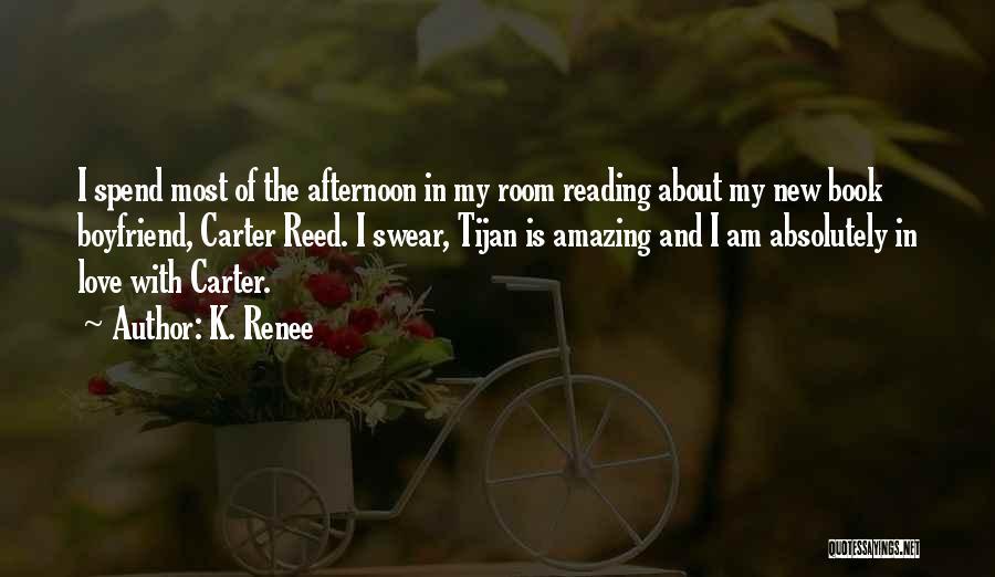 Book Boyfriend Quotes By K. Renee