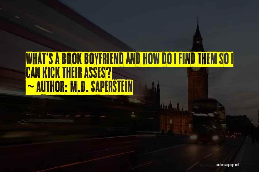 Book Boyfriend Quotes By M.D. Saperstein