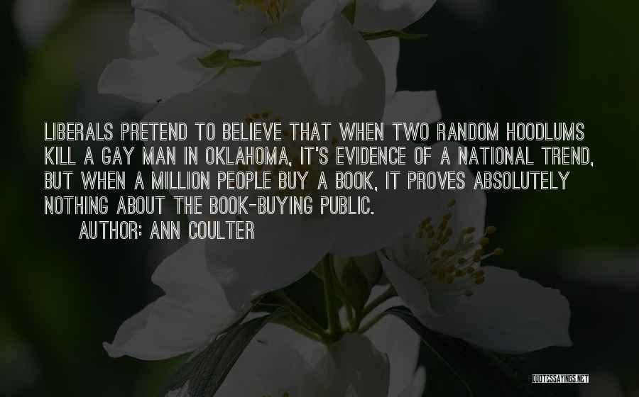 Book Buying Quotes By Ann Coulter