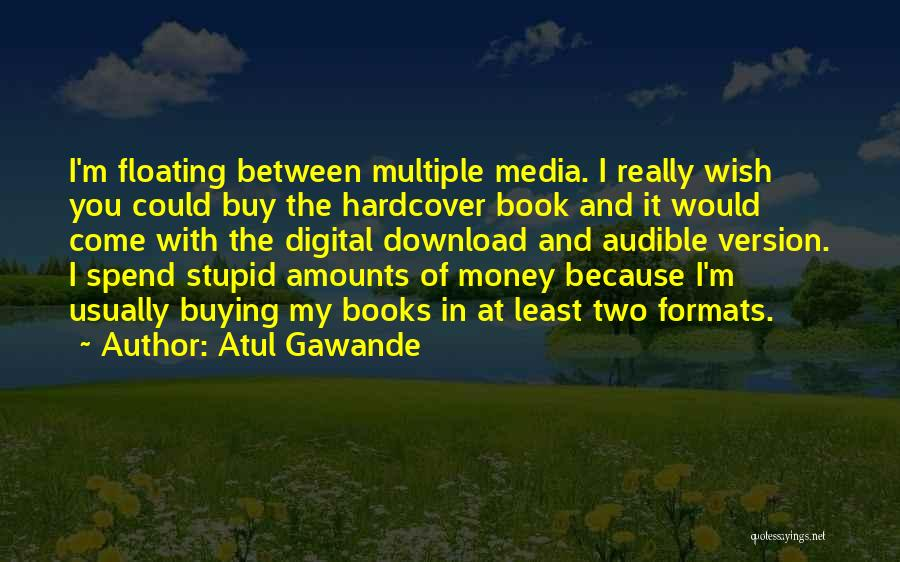 Book Buying Quotes By Atul Gawande