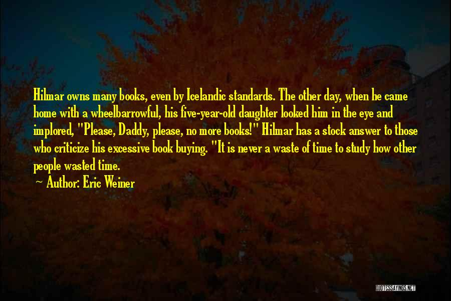 Book Buying Quotes By Eric Weiner