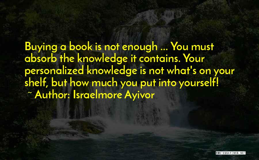 Book Buying Quotes By Israelmore Ayivor