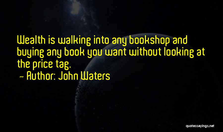 Book Buying Quotes By John Waters