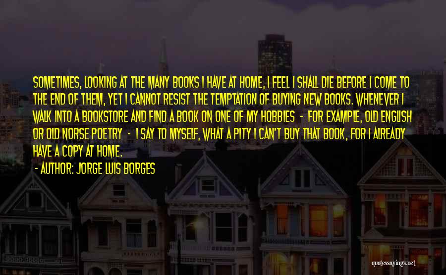 Book Buying Quotes By Jorge Luis Borges
