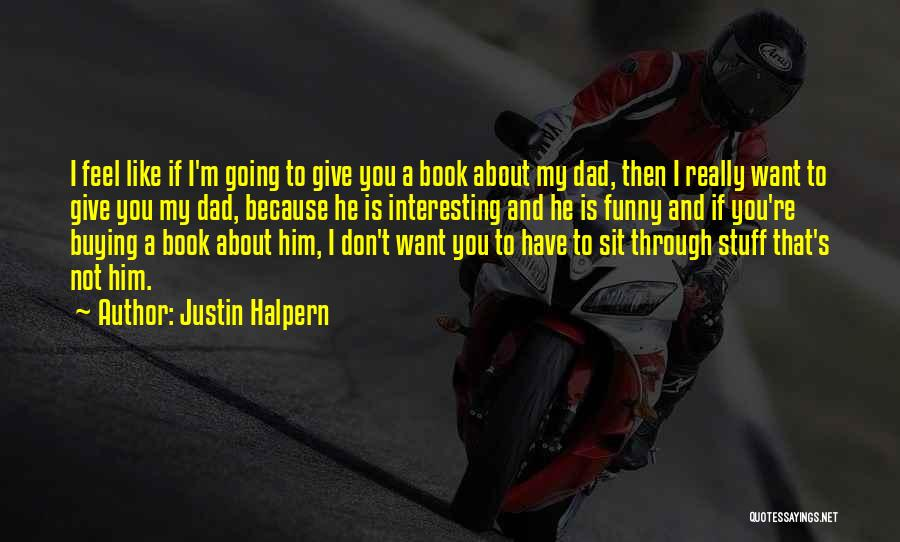 Book Buying Quotes By Justin Halpern