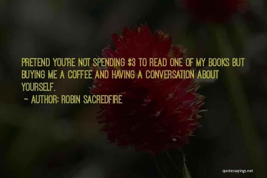 Book Buying Quotes By Robin Sacredfire