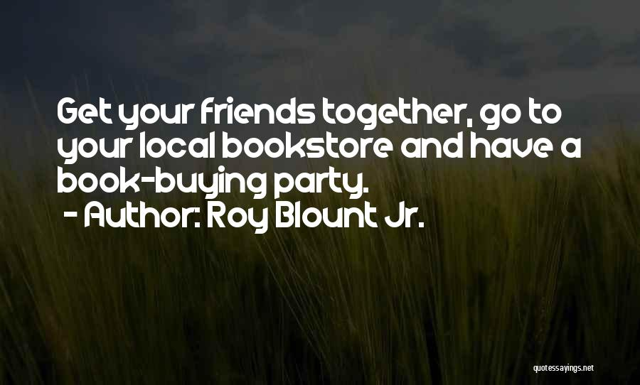 Book Buying Quotes By Roy Blount Jr.