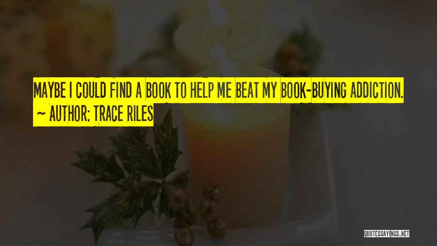 Book Buying Quotes By Trace Riles