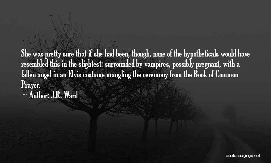 Book Of Common Prayer Quotes By J.R. Ward