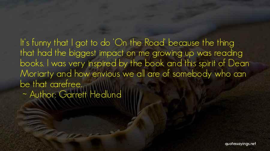Book On The Road Quotes By Garrett Hedlund