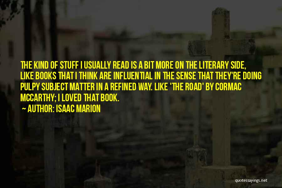 Book On The Road Quotes By Isaac Marion