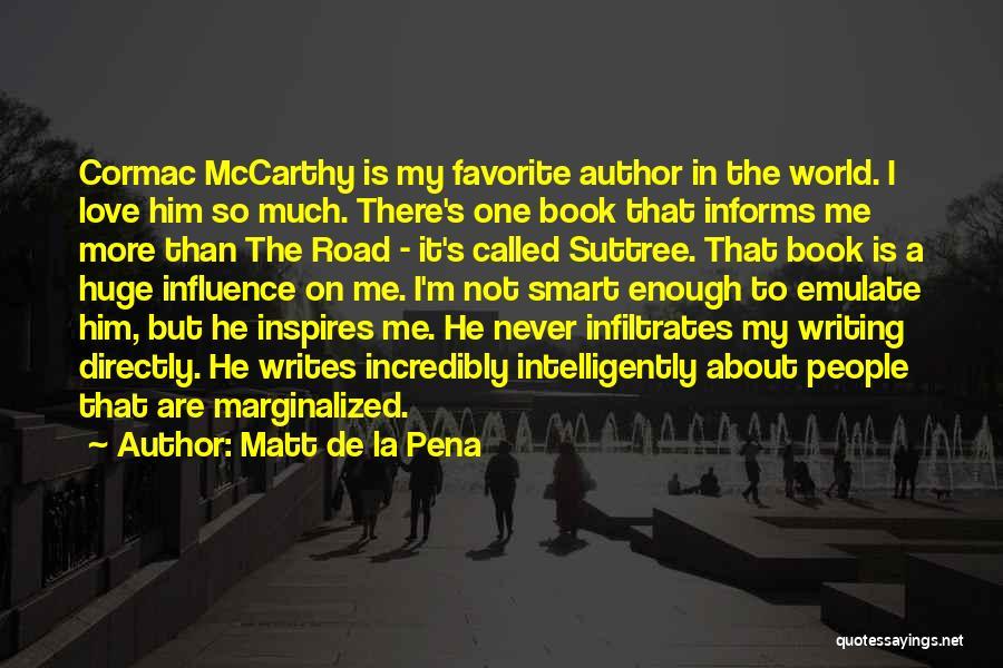 Book On The Road Quotes By Matt De La Pena
