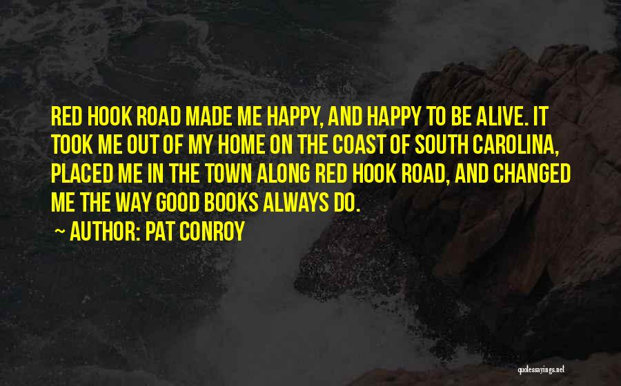 Book On The Road Quotes By Pat Conroy