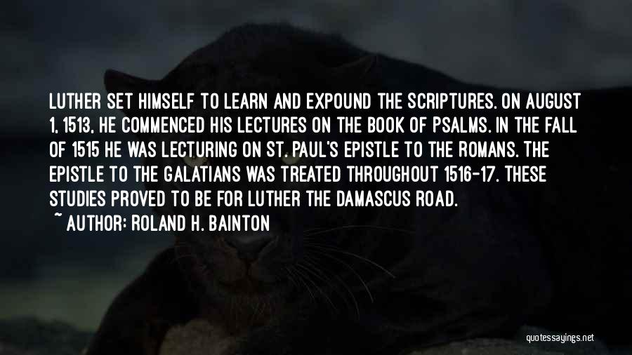 Book On The Road Quotes By Roland H. Bainton