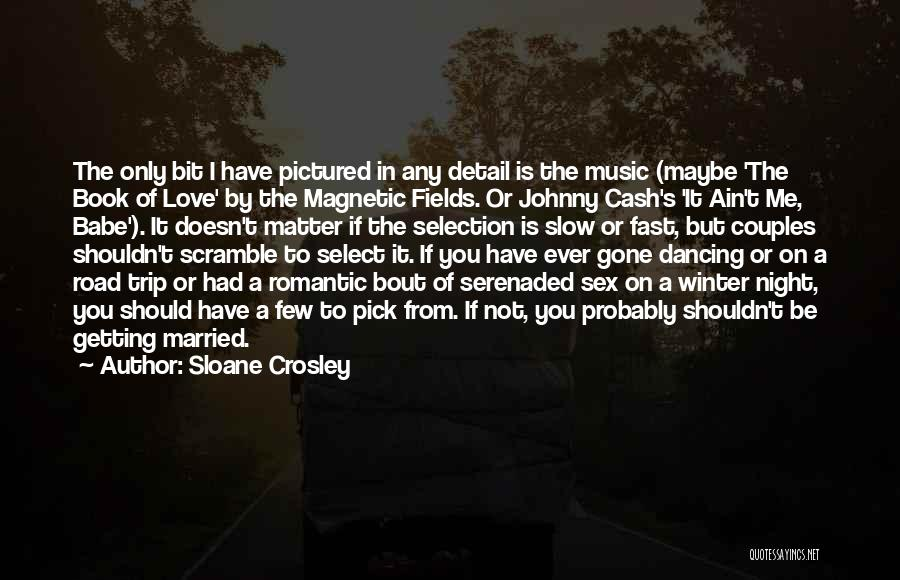 Book On The Road Quotes By Sloane Crosley