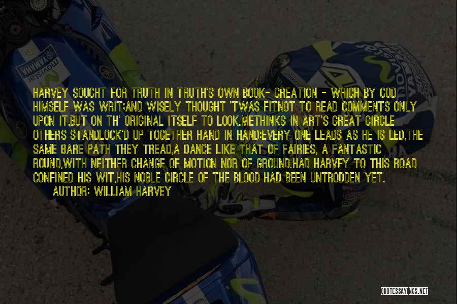 Book On The Road Quotes By William Harvey