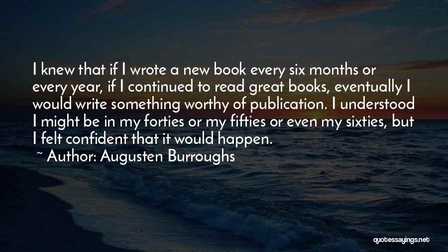 Book Publication Quotes By Augusten Burroughs