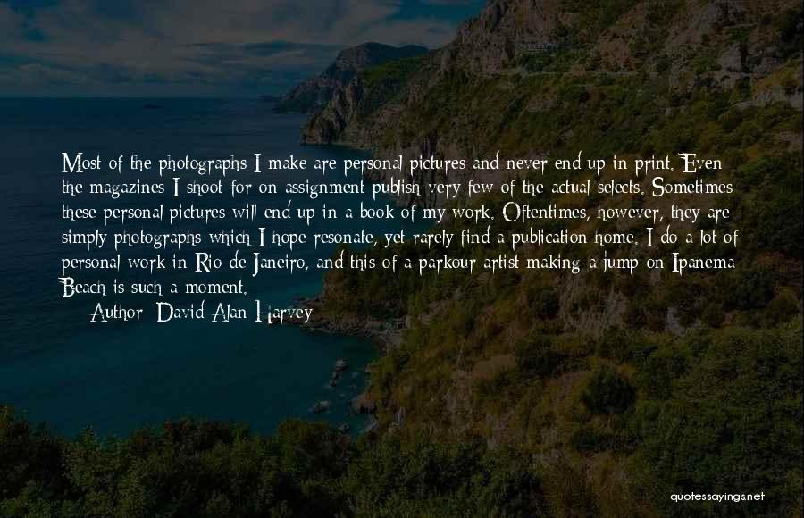 Book Publication Quotes By David Alan Harvey