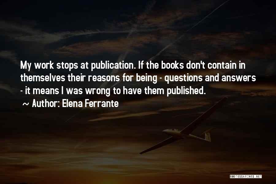 Book Publication Quotes By Elena Ferrante