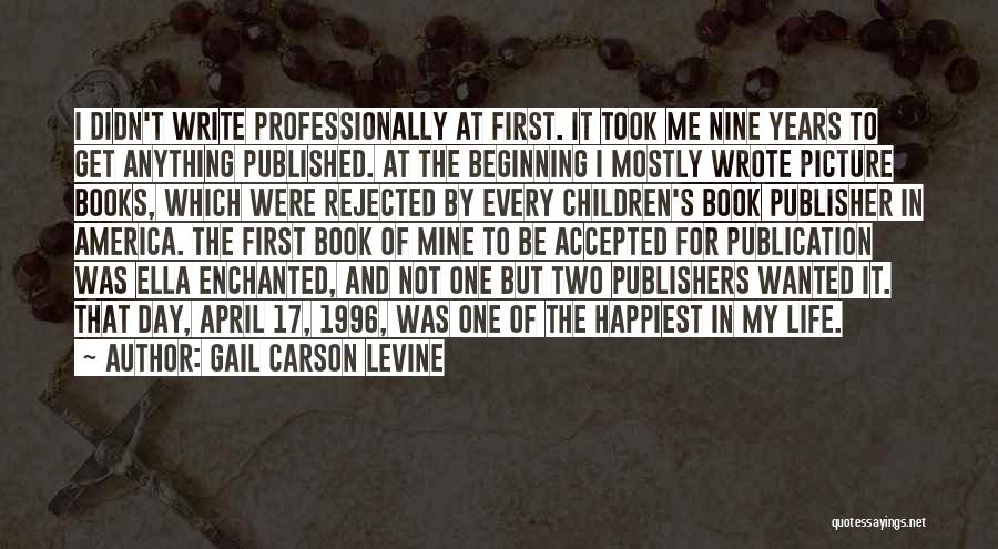 Book Publication Quotes By Gail Carson Levine