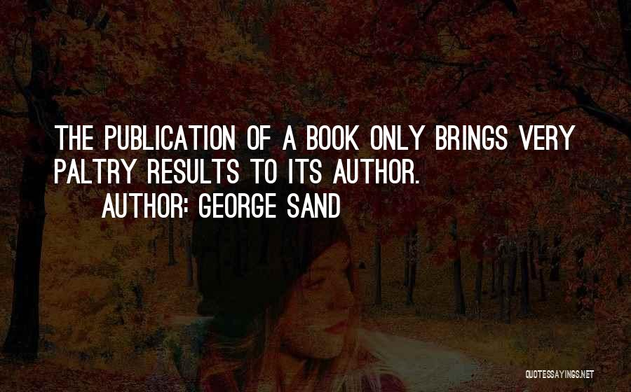 Book Publication Quotes By George Sand