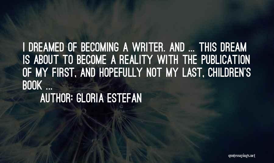 Book Publication Quotes By Gloria Estefan
