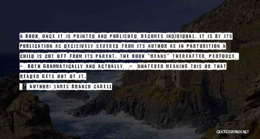 Book Publication Quotes By James Branch Cabell