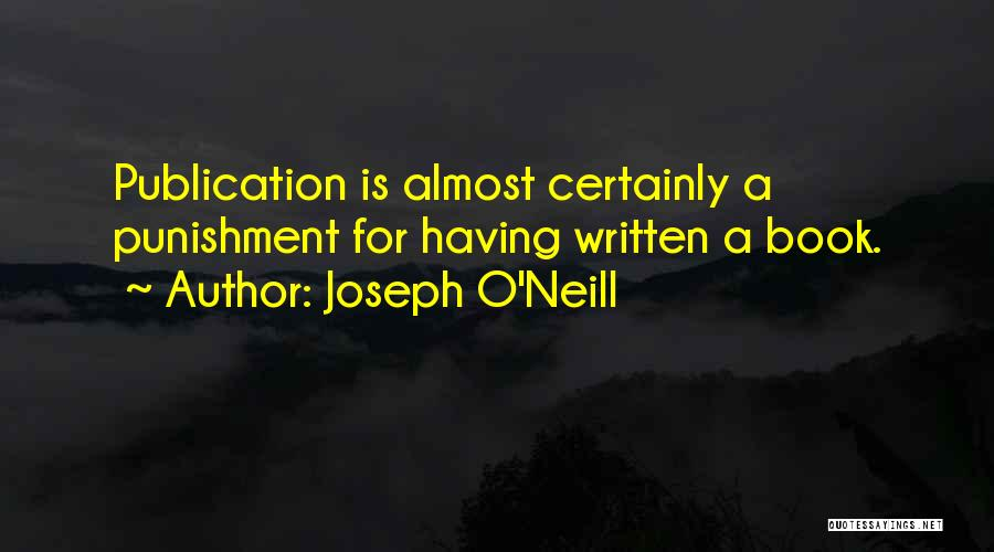 Book Publication Quotes By Joseph O'Neill