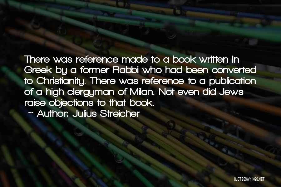 Book Publication Quotes By Julius Streicher