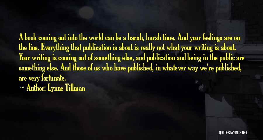 Book Publication Quotes By Lynne Tillman