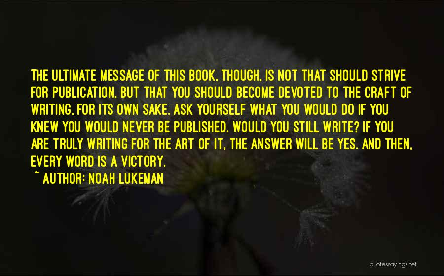 Book Publication Quotes By Noah Lukeman