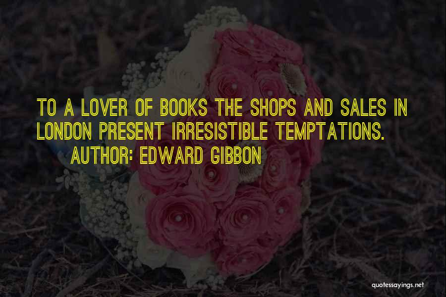Book Sales Quotes By Edward Gibbon