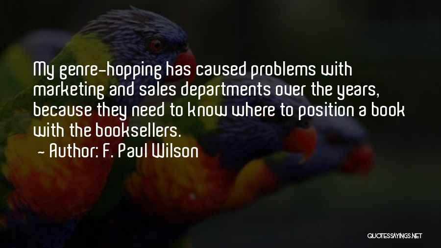 Book Sales Quotes By F. Paul Wilson