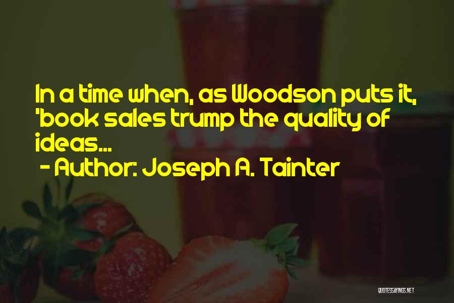 Book Sales Quotes By Joseph A. Tainter