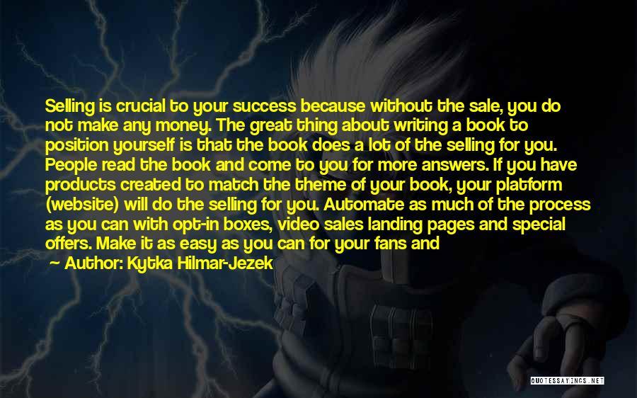 Book Sales Quotes By Kytka Hilmar-Jezek