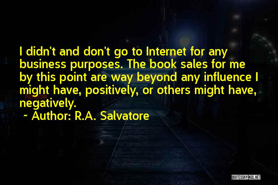Book Sales Quotes By R.A. Salvatore
