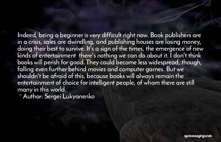 Book Sales Quotes By Sergei Lukyanenko