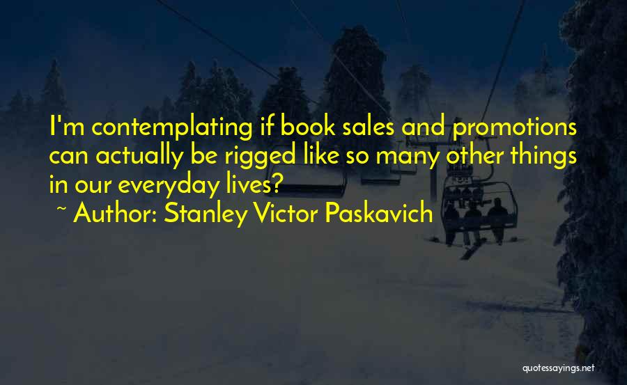 Book Sales Quotes By Stanley Victor Paskavich
