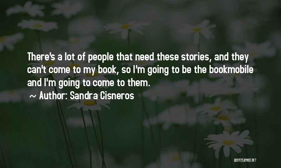 Bookmobile Quotes By Sandra Cisneros