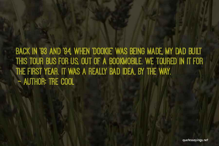 Bookmobile Quotes By Tre Cool